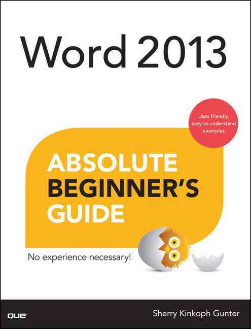 Word 2013 Absolute Beginner's Guide By Gunter, Sherry Kinkoph