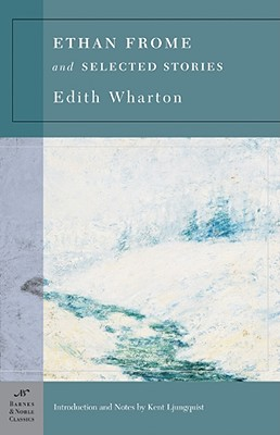 Ethan Frome And Selected Stories By Wharton, Edith/ Ljungquist, Kent (INT)